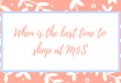 When is the best time to shop at M&S